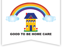 Good To Be Home Care, LLC